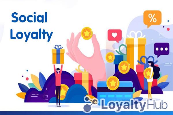 Social Loyalty là gì? Lợi ích khi triển khai Social Loyalty